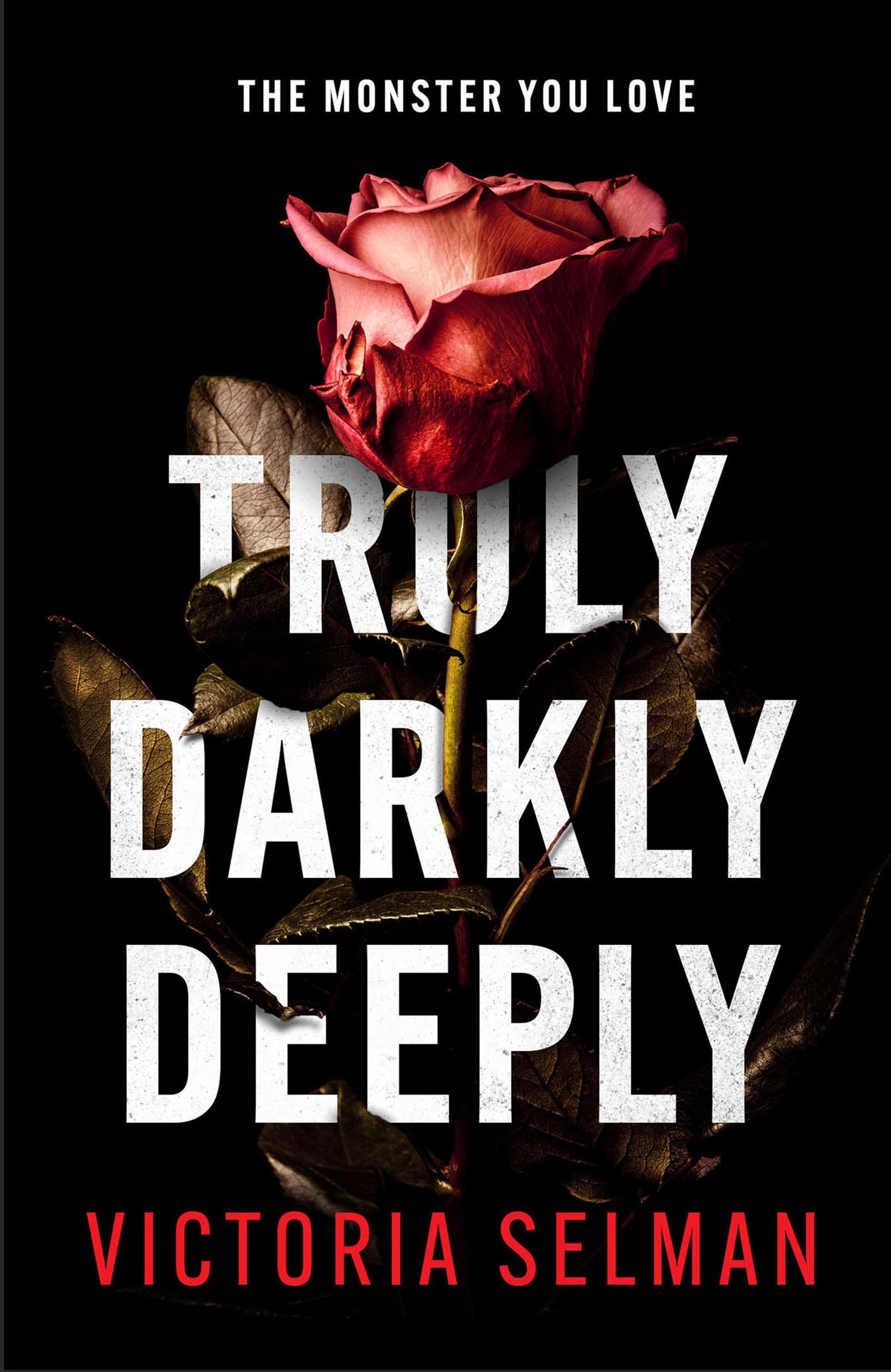 Truly Darkly Deeply